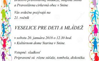 <s>20. januára 2018 (sobota) – Veselica pre deti a mládež v Snine</s>