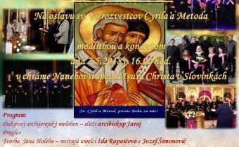 <s>7. mája 2018 (pondelok) – Oslava sv. vierozvestcov Cyrila a Metoda v Slovinkách, po ktorej sa uskutoční Paschálna veselica</s>