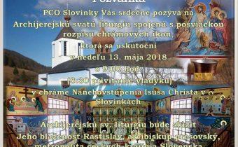 <s>13. mája 2018 (nedeľa) – Posviacka rozpisu chrámovych ikon v Slovinkách</s>