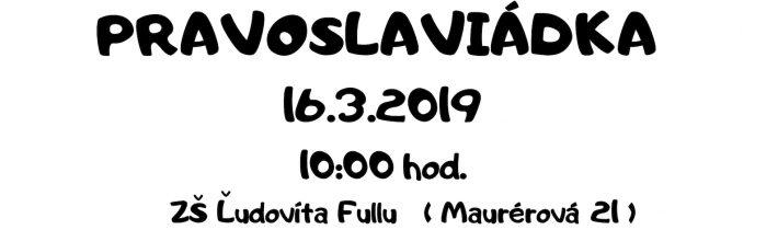<s>16. marca 2019 (sobota) – Pravoslaviádka v Košiciach</s>