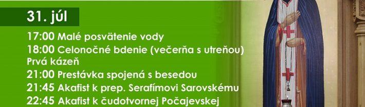 <s>31. júla 2019 (streda) –Veľké slavoslovie prep. Serafíma Sarovského, Čudotvorca vBardejove</s>