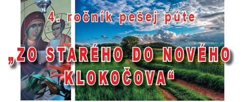 """<s>17. august (sobota) 2019 –4.ročník púte """"Zo Starého do Nového Klokočova""""</s>"""